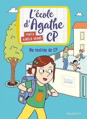 L'école d'Agathe - CP T.2 ; ma rentrée de CP