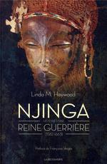 Couverture de Njinga ; histoire d'une reine guerrière (1582-1663)
