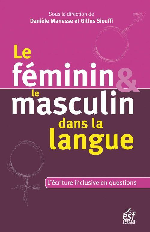 Le féminin et le masculin dans la langue ; l'écriture inclusive en question