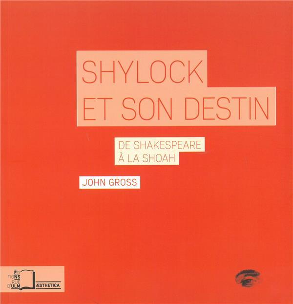 Shylock et son destin ; de Shakespeare à la Shoah
