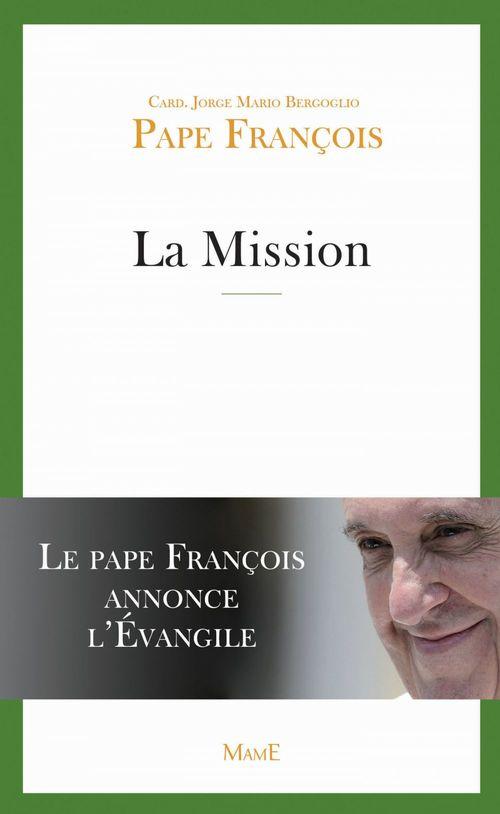 La mission ; le Pape François annonce l'Evangile