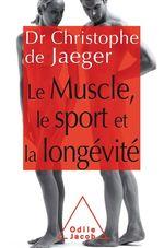 Vente EBooks : Le Muscle, le Sport et la longévité  - Christophe de JAEGER