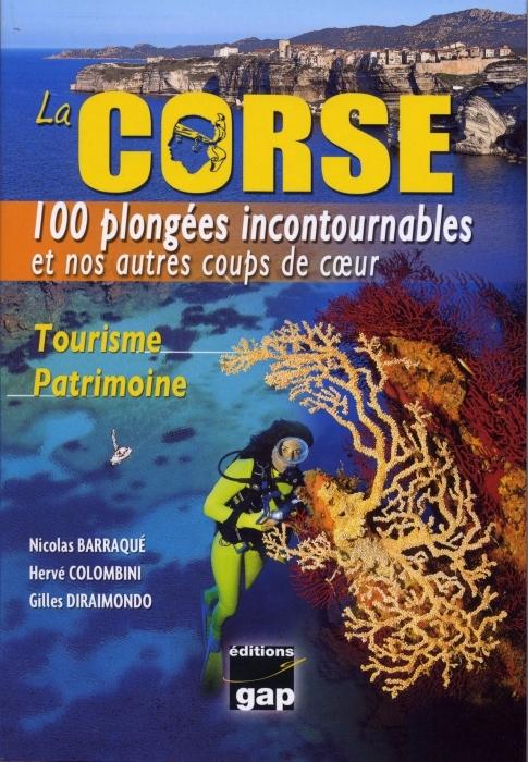 LA CORSE  -  100 PLONGEES INCONTOURNABLES ET NOS AUTRES COUPS DE COEUR
