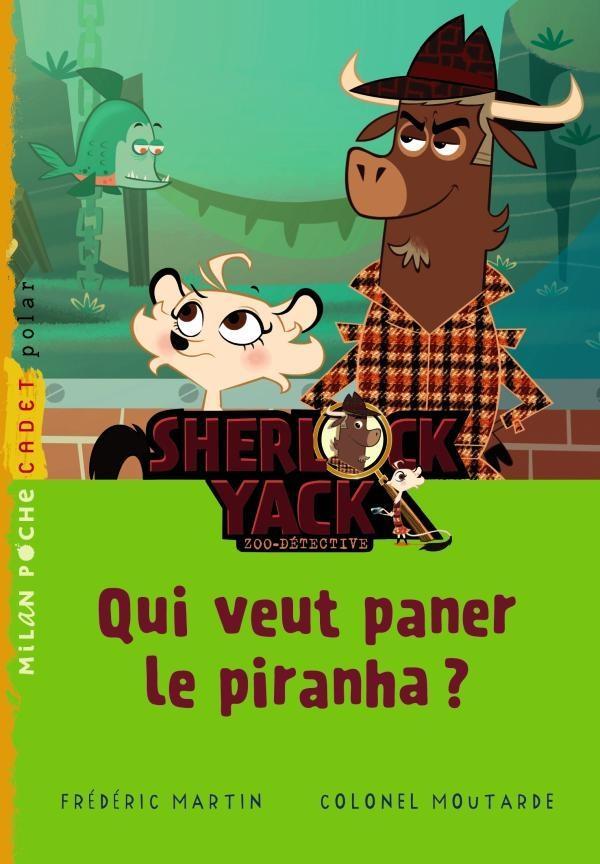 Sherlock Yack t.4 : qui veut paner piranha ?