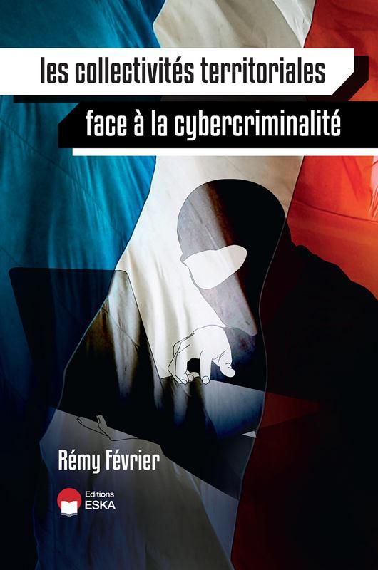 Les collectivités territoriales face à la cybercriminilalité