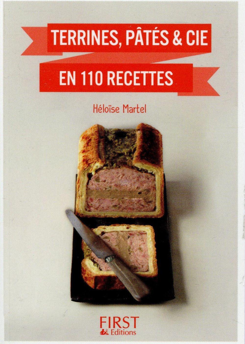 Le Petit Livre De Cuisine ; Terrines, Pates & Cie En 110 Recettes