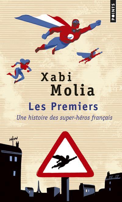 Les premiers ; une histoire des super-héros français
