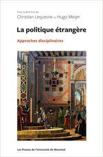 La politique étrangère  - Christian Lequesne - Hugo Meijer