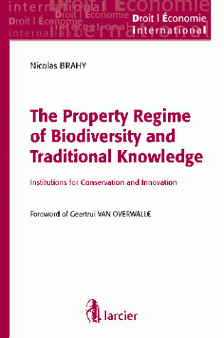 The property regime of biodiversity and traditional knowledge