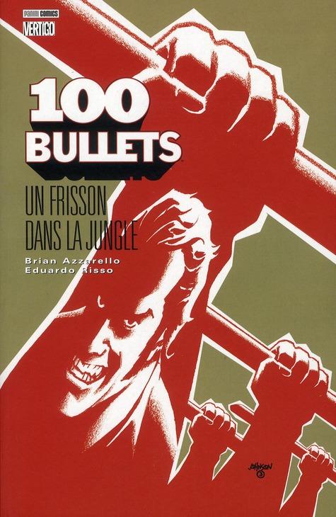 100 bullets t.9 ; un frisson dans la jungle