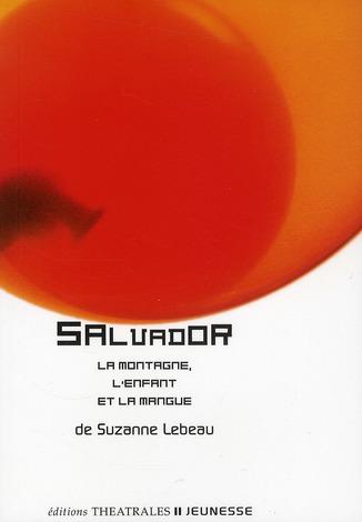 Salvador ; la montagne, l'enfant et la mangue