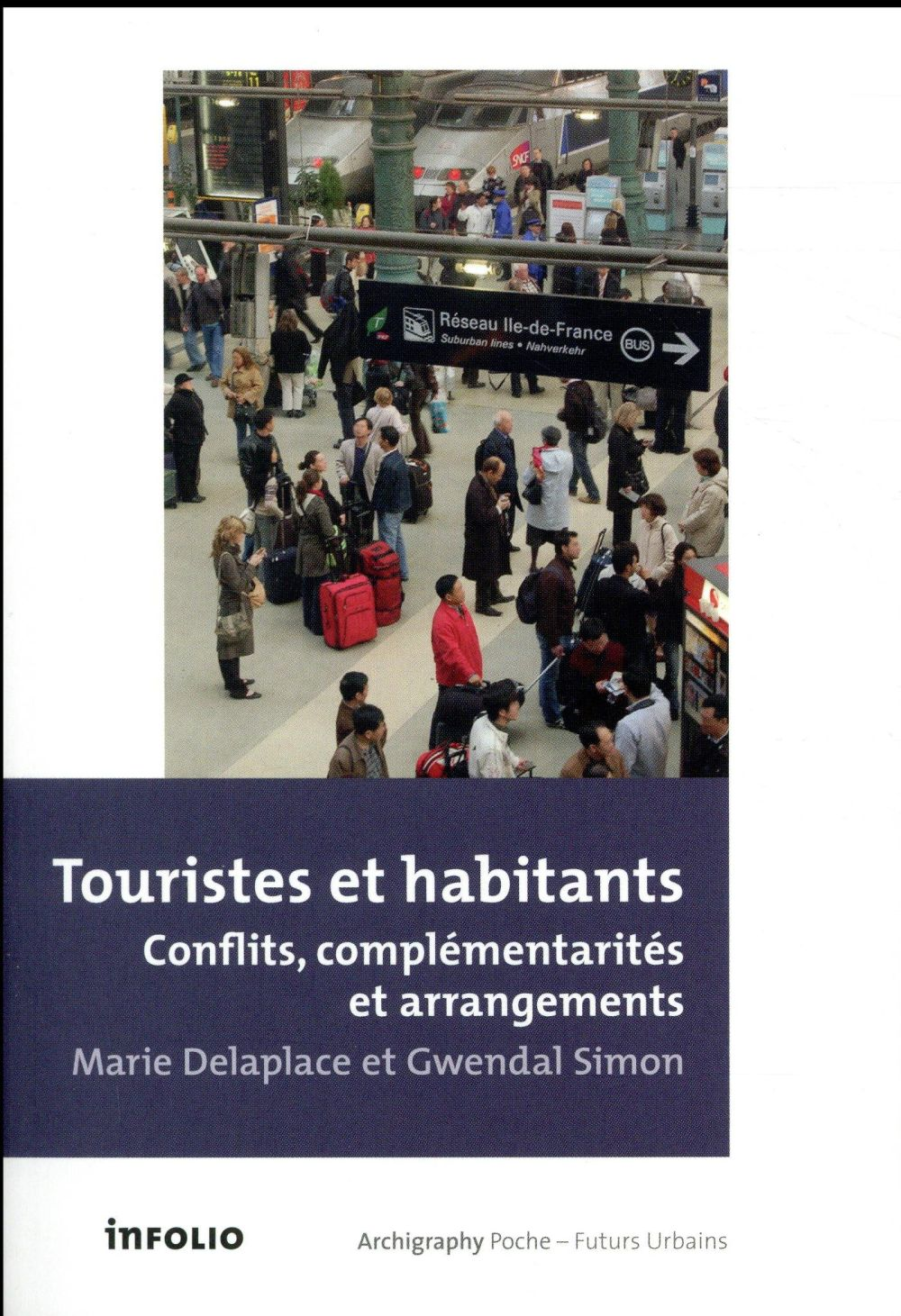 Touristes et habitants ; conflits, complémentarités et arrangements
