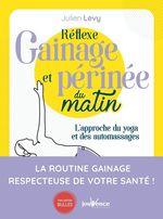 Réflexe gainage et périnée du matin  - Julien Lévy