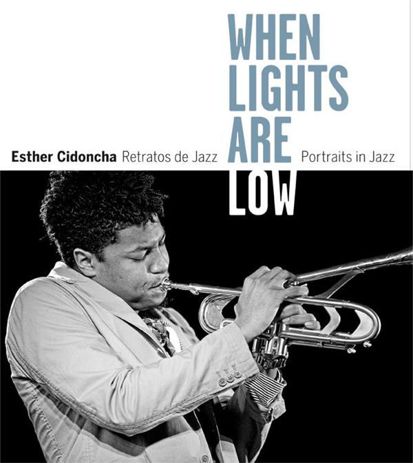 Esther cidoncha ; when lights are low portraits of jazz