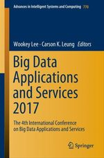 Big Data Applications and Services 2017  - Wookey Lee - Carson K. Leung