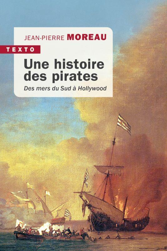 Une histoire des pirates ; des mers du Sud à Hollywood