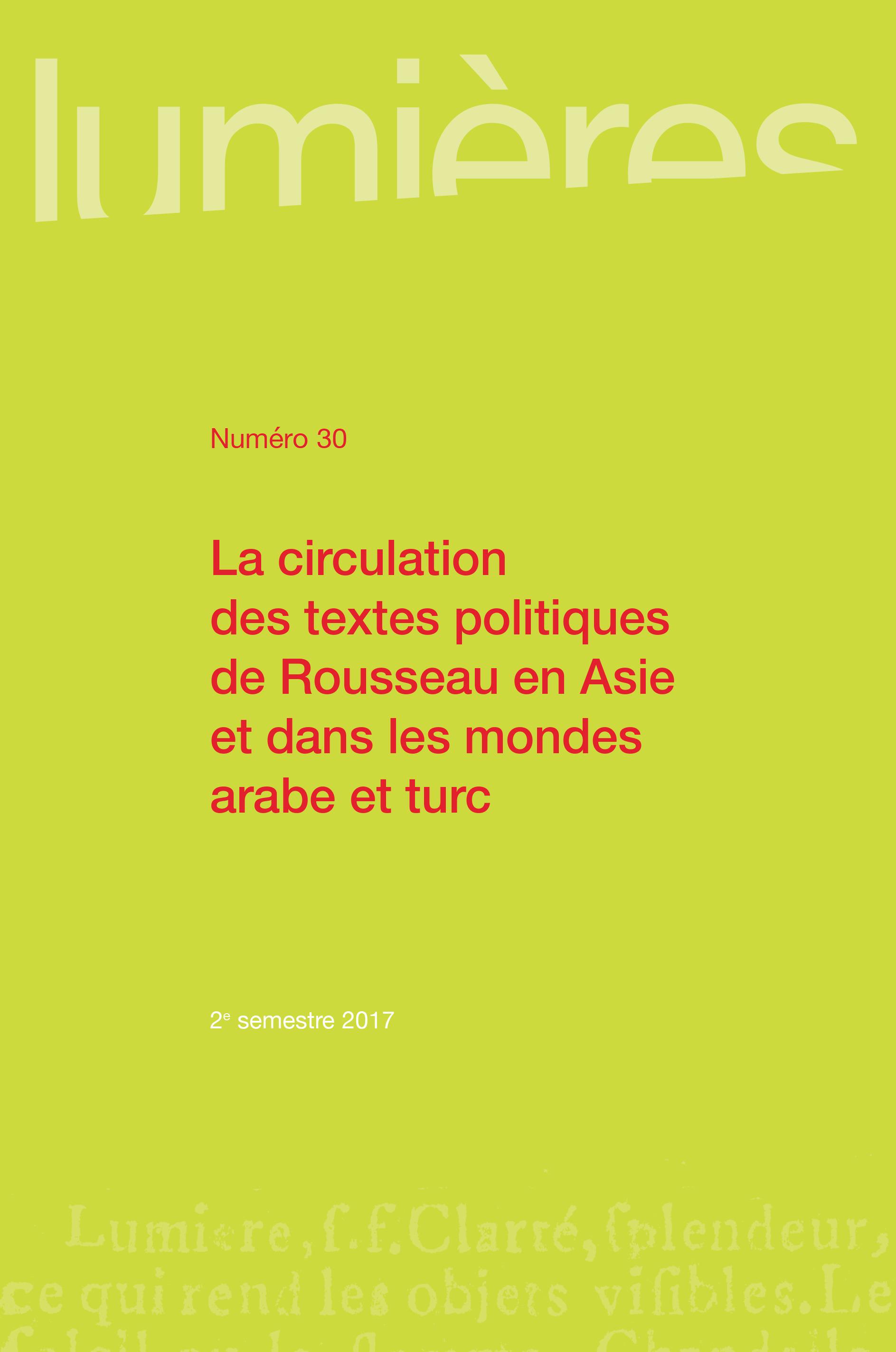 lumières n.30 ; la circulation des textes politiques de Rousseau en Asie et dans les mondes arabe et turc