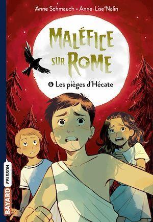 Maléfice sur Rome t.6 ; les pièges d'Hécate