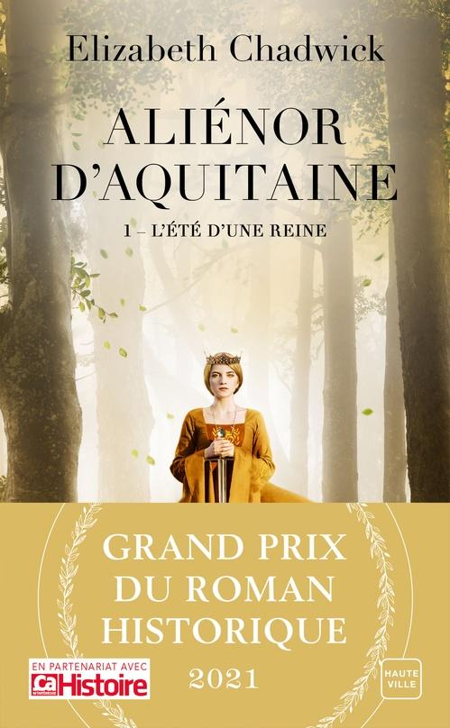 Aliénor d'Aquitaine t.1 : l'été d'une reine