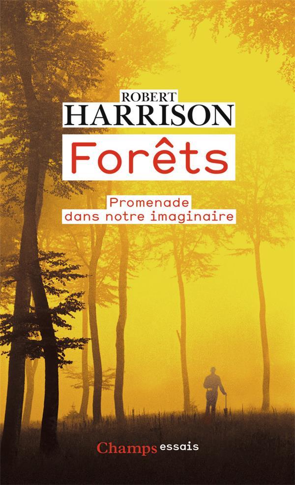 Forêts ; promenade dans notre imaginaire