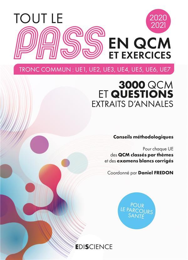 TOUT LE PASS EN QCM  -  3000 QCM ET QUESTIONS, EXTRAITS D'ANNALES (EDITION 20202021)