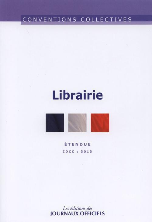 Librairie ; IDCC 3013, non etendue, nouveau texte (12e édition)