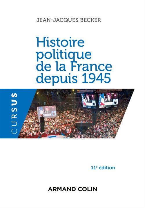 Histoire politique de la France depuis 1945 (11e édition)