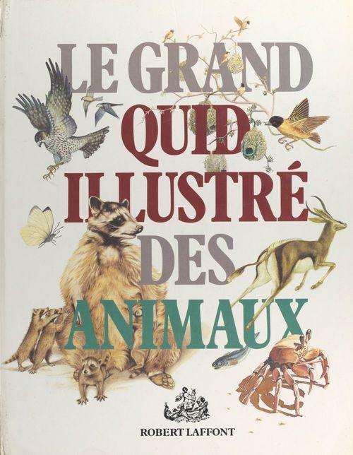 Le Grand Quid illustré des animaux