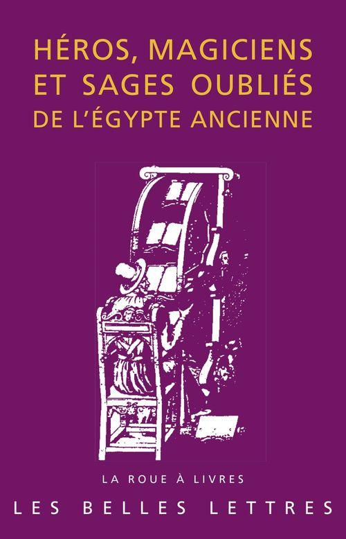 Héros, magiciens et sages oubliés de l'Egypte ancienne