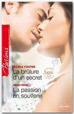 Vente Livre Numérique : La brûlure d'un secret - La passion en souvenir  - Heidi Rice - Nicole Foster