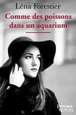 Comme des poissons dans un aquarium  - Léna Forestier