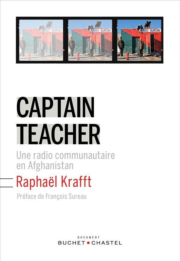 Captain teacher ; une radio communautaire en Afghanistan
