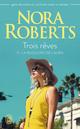 Trois rêves (Tome 3) - La blessure de Laura  - Nora Roberts