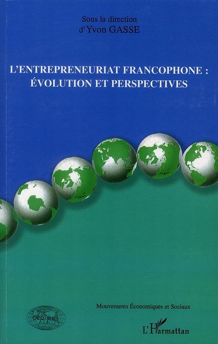 L'Entrepreneuriat Francophone : Evolution Et Perspectives