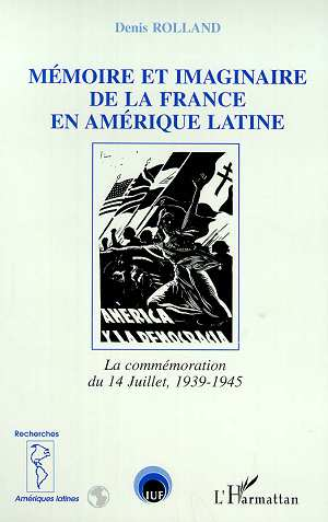 Memoire et imaginaire de la france en amerique latine - la commemoration du 14 juillet 1939-1945