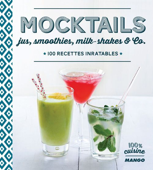Mocktails (jus, smoothies, milk-shakes and co)