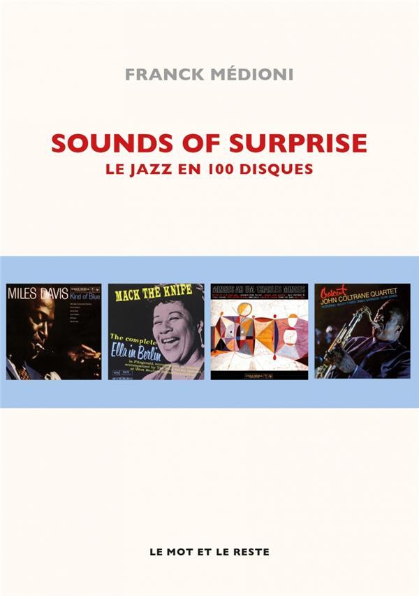 Sounds of surprise ; le jazz en 100 disques