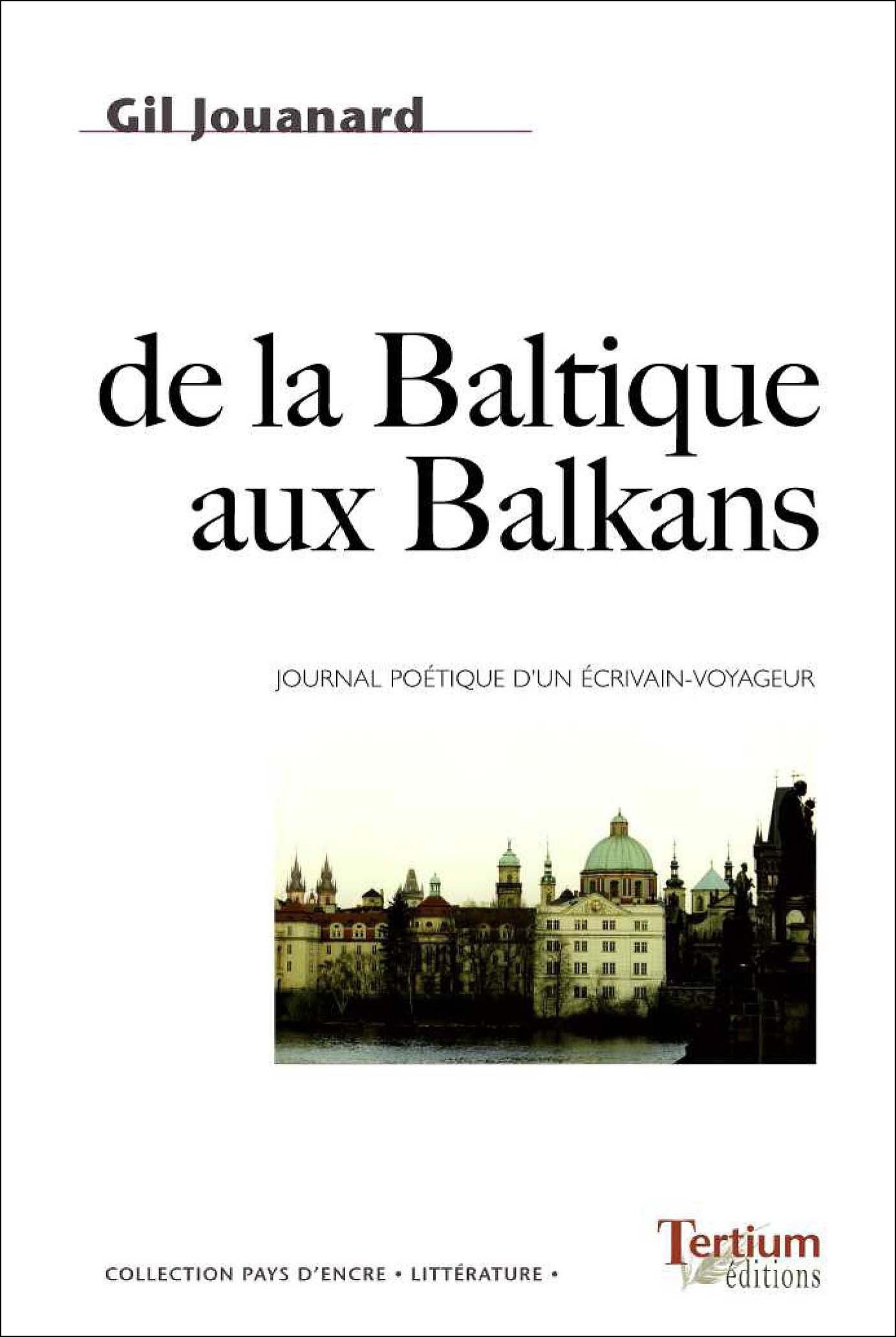 de la Baltique aux Balkans ; journal poétique d'un écrivain-voyageur