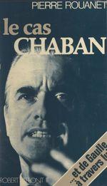 Le cas Chaban  - Pierre Rouanet