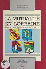 La Mutualité en Lorraine : étude d'un patrimoine historique