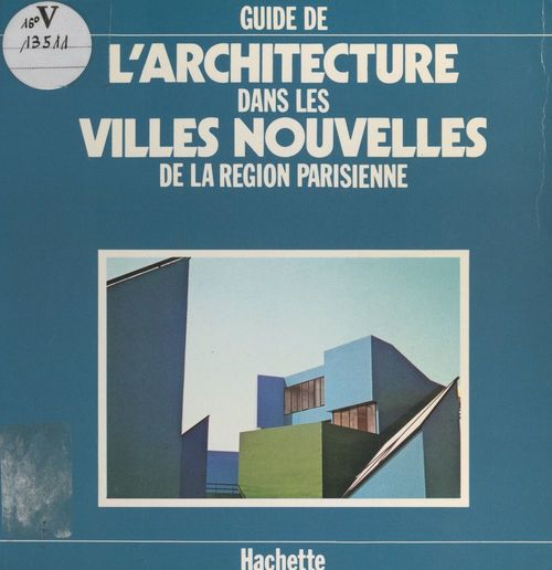 Guide de l'architecture dans les villes nouvelles de la région parisienne  - Jean-Marie Duthilleul  - Claude Martinand