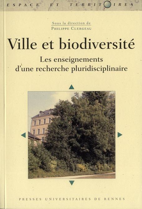 Ville Et Biodiversite ; Les Enseignements D Une Recherche Pluridisciplinaire