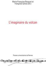 L'imaginaire du volcan  - Marie-Françoise Bosquet - François Sylvos - Bosquet