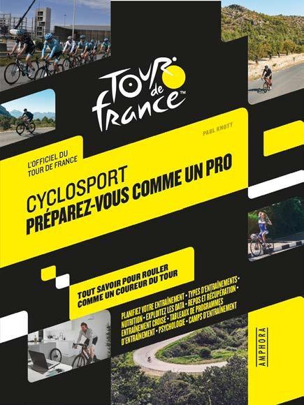 Cyclosport : préparez-vous comme un pro ; guide officiel du Tour de France