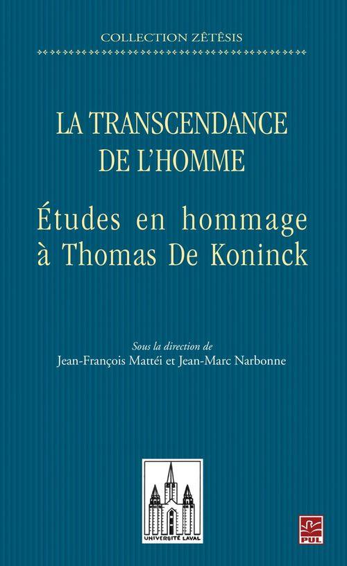 La transcendance de l'homme etudes en hommage a thomas de koninck