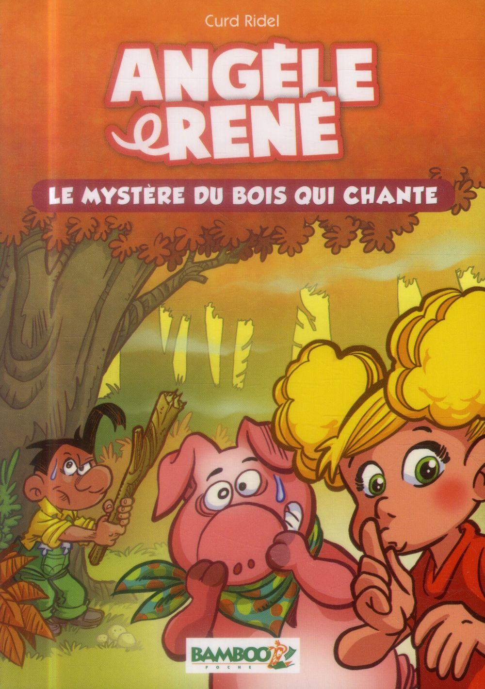 Angèle et René t.1 ; le mystère du bois qui chante