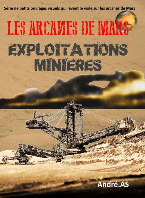 LES ARCANES DE MARS : EXPLOITATIONS MINIERES