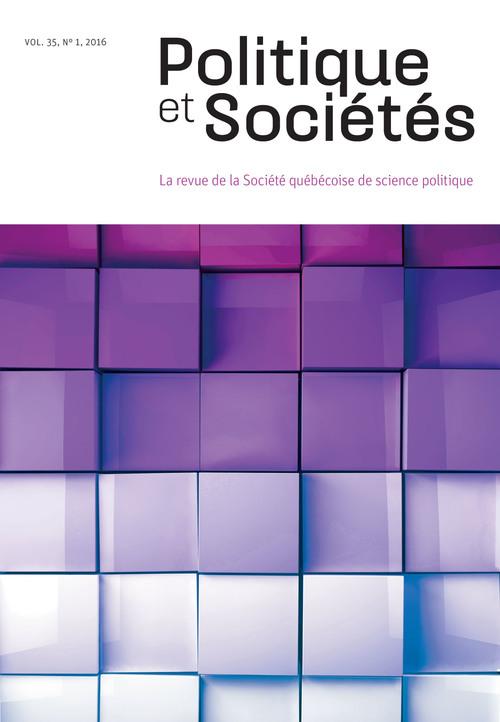 Politique et Sociétés. Vol. 35 No. 1,  2016