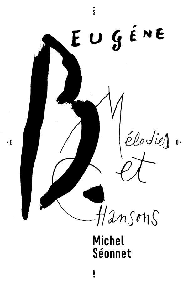 Eugène B., mélodies et chansons