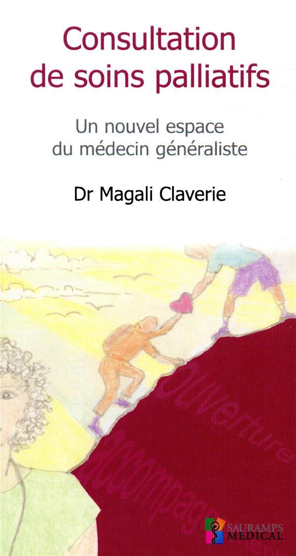 Consultation de soins palliatifs ; un nouvel espace du médecin généraliste